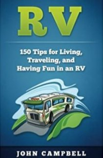 RV: 150 Tips for Living, Traveling, and Having Fun in an RV